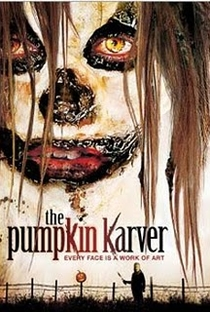 Assistir Pumpkin Karver: A Nova Face do Terror Online Grátis Dublado Legendado (Full HD, 720p, 1080p) | Robert Mann (IV) | 2006