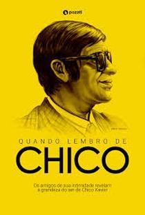 Assistir Quando lembro de Chico Online Grátis Dublado Legendado (Full HD, 720p, 1080p) | Fabio Medeiros | 2019