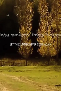 Assistir Que o verão nunca mais volte Online Grátis Dublado Legendado (Full HD, 720p, 1080p)   Alexandre Koberidze   2017