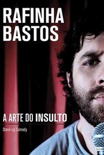 Assistir Rafinha Bastos - A Arte do Insulto Online Grátis Dublado Legendado (Full HD, 720p, 1080p) |  | 2011