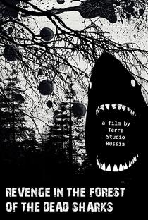 Assistir Revenge in the Forest of the Dead Sharks Online Grátis Dublado Legendado (Full HD, 720p, 1080p) | Sergey A. | 2019