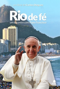 Assistir Rio de Fé, um encontro com Papa Francisco Online Grátis Dublado Legendado (Full HD, 720p, 1080p) | Cacá Diegues | 2013