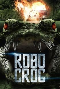 Assistir Robocroc: Terror Biônico Online Grátis Dublado Legendado (Full HD, 720p, 1080p) | Ronald Sinclair | 2013
