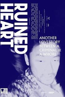 Assistir Ruined Heart: Another Love Story Between A Criminal & A Whore Online Grátis Dublado Legendado (Full HD, 720p, 1080p)   Khavn   2014