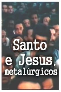 Assistir Santo e Jesus, Metalúrgicos Online Grátis Dublado Legendado (Full HD, 720p, 1080p)   Cláudio Kahns   1983