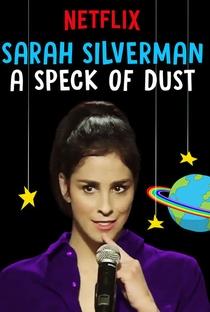 Assistir Sarah Silverman - A Speck of Dust Online Grátis Dublado Legendado (Full HD, 720p, 1080p) | Liam Lynch | 2017