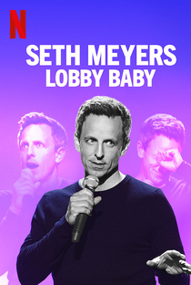 Assistir Seth Meyers: Lobby Baby Online Grátis Dublado Legendado (Full HD, 720p, 1080p)      2019