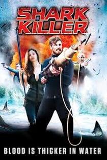 Assistir Shark Killer Online Grátis Dublado Legendado (Full HD, 720p, 1080p)   Sheldon Wilson (I)   2015