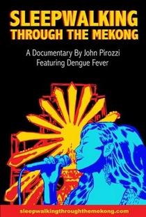 Assistir Sleepwalking Through the Mekong Online Grátis Dublado Legendado (Full HD, 720p, 1080p) | John Pirozzi | 2007