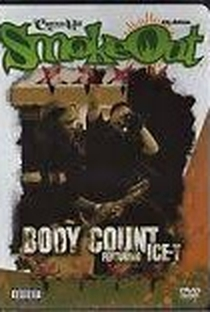 Assistir Smoke Out presents: Body Count featuring Ice T Online Grátis Dublado Legendado (Full HD, 720p, 1080p) |  | 2006