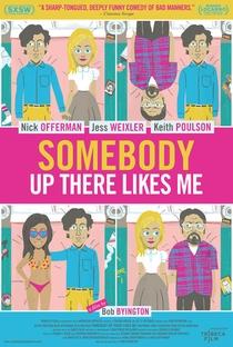 Assistir Somebody Up There Likes Me Online Grátis Dublado Legendado (Full HD, 720p, 1080p) | Bob Byington | 2012