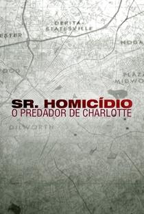 Assistir Sr. Homicídio: O Predador de Charlotte Online Grátis Dublado Legendado (Full HD, 720p, 1080p) |  | 2018