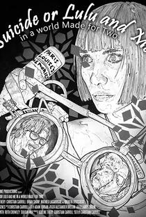 Assistir Suicide or Lulu and Me in a World Made for Two Online Grátis Dublado Legendado (Full HD, 720p, 1080p) | Christian Carroll (I) | 2014