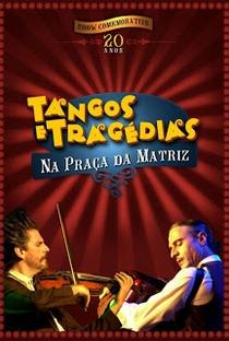 Assistir Tangos e Tragédias na Praça da Matriz Online Grátis Dublado Legendado (Full HD, 720p, 1080p) |  | 2004