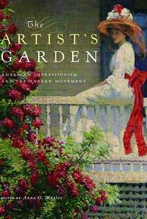 Assistir The Artist's Garden: American Impressionism Online Grátis Dublado Legendado (Full HD, 720p, 1080p) | Phil Grabsky | 2017