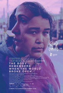 Assistir The Body Remembers When the World Broke Open Online Grátis Dublado Legendado (Full HD, 720p, 1080p) | Elle-Máijá Tailfeathers