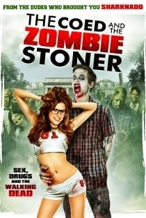 Assistir The Coed And The Zombie Stoner Online Grátis Dublado Legendado (Full HD, 720p, 1080p) | Glenn Miller (X) | 2014