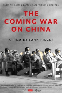 Assistir The Coming War on China Online Grátis Dublado Legendado (Full HD, 720p, 1080p) | John Pilger | 2016