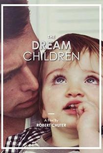 Assistir The Dream Children Online Grátis Dublado Legendado (Full HD, 720p, 1080p) | Robert Chuter | 2015
