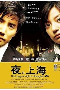 Assistir The Longest Night in Shanghai Online Grátis Dublado Legendado (Full HD, 720p, 1080p) | Yibai Zhang | 2007