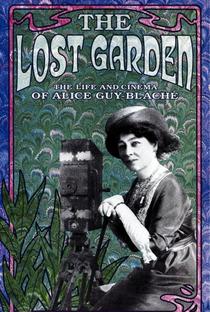 Assistir The Lost Garden: a Vida e o Cinema de Alice Guy-Blaché Online Grátis Dublado Legendado (Full HD, 720p, 1080p) | Marquise Lepage | 1995