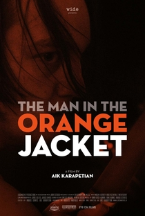 Assistir The Man in the Orange Jacket Online Grátis Dublado Legendado (Full HD, 720p, 1080p) | Aik Karapetian | 2014