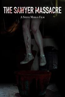 Assistir The Sawyer Massacre Online Grátis Dublado Legendado (Full HD, 720p, 1080p) | Steve Merlo | 2021
