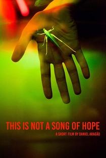 Assistir This is not a song of hope Online Grátis Dublado Legendado (Full HD, 720p, 1080p)   Daniel Aragão   2016