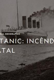 Assistir Titanic: Incêndio Fatal Online Grátis Dublado Legendado (Full HD, 720p, 1080p) |  | 2017