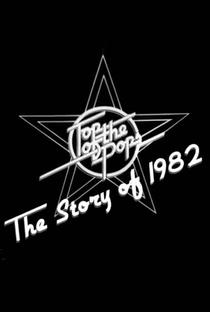 Assistir Top of the Pops: The Story of 1982 Online Grátis Dublado Legendado (Full HD, 720p, 1080p) | Matt O'Casey | 2016