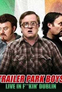 Assistir Trailer Park Boys: Live In F**kin' Dublin Online Grátis Dublado Legendado (Full HD, 720p, 1080p) | John Paul Tremblay