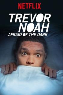 Assistir Trevor Noah: Afraid of the Dark Online Grátis Dublado Legendado (Full HD, 720p, 1080p)      2017