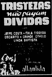Assistir Tristezas Não Pagam Dívidas Online Grátis Dublado Legendado (Full HD, 720p, 1080p) | José Carlos Burle | 1944