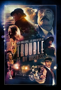 Assistir Trouble Is My Business Online Grátis Dublado Legendado (Full HD, 720p, 1080p) | Tom Konkle | 2018