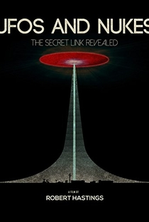 Assistir UFOs and Nukes: The Secret Link Revealed Online Grátis Dublado Legendado (Full HD, 720p, 1080p)   Robert Hastings   2016