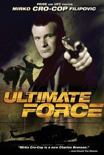 Assistir Ultimate Force - Máquina Mortal Online Grátis Dublado Legendado (Full HD, 720p, 1080p) | Mark Burson | 2005