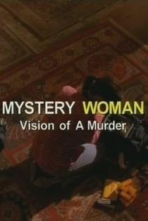Assistir Uma Mulher Misteriosa: Visão de um Assassinato Online Grátis Dublado Legendado (Full HD, 720p, 1080p) | Kellie Martin | 2005