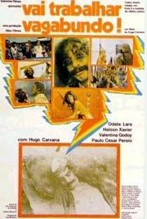 Assistir Vai Trabalhar, Vagabundo Online Grátis Dublado Legendado (Full HD, 720p, 1080p) | Hugo Carvana | 1973