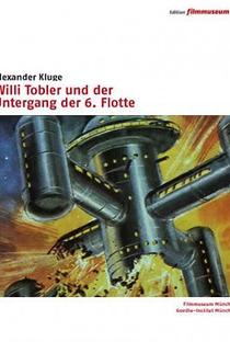 Assistir Willi Tobler e a Queda da 6ª Frota Online Grátis Dublado Legendado (Full HD, 720p, 1080p) | Alexander Kluge | 1972