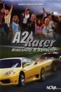 Assistir A2 Racer - Riscando o Asfalto Online Grátis Dublado Legendado (Full HD, 720p, 1080p)      2004