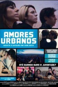 Assistir Amores Urbanos Online Grátis Dublado Legendado (Full HD, 720p, 1080p) | Vera Egito | 2016