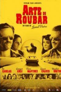 Assistir Arte De Roubar Online Grátis Dublado Legendado (Full HD, 720p, 1080p)   Leonel Vieira   2008