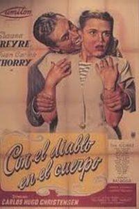Assistir Con el Diablo en el Cuerpo Online Grátis Dublado Legendado (Full HD, 720p, 1080p)   Carlos Hugo Christensen   1947