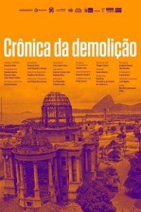 Assistir Crônica da demolição Online Grátis Dublado Legendado (Full HD, 720p, 1080p) | Eduardo Ades | 2015