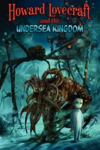 Assistir Howard Lovecraft & the Undersea Kingdom Online Grátis Dublado Legendado (Full HD, 720p, 1080p) | Sean Patrick O'Reilly | 2017