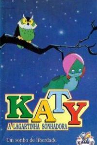Assistir Katy - A Lagartinha Sonhadora Online Grátis Dublado Legendado (Full HD, 720p, 1080p) |  | 1999
