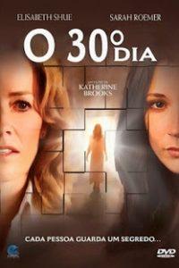 Assistir O 30º Dia Online Grátis Dublado Legendado (Full HD, 720p, 1080p)   Katherine Brooks   2010