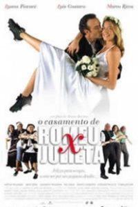 Assistir O Casamento de Romeu e Julieta Online Grátis Dublado Legendado (Full HD, 720p, 1080p) | Bruno Barreto | 2005