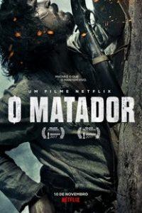 Assistir O Matador Online Grátis Dublado Legendado (Full HD, 720p, 1080p) | Marcelo Galvão | 2017