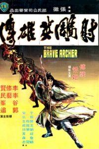 Assistir O Valente Arqueiro de Shaolin Online Grátis Dublado Legendado (Full HD, 720p, 1080p)   Chang Cheh   1977